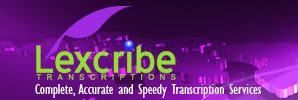 Lexcribe Inc. - Complete, accurate and speedy transcription services